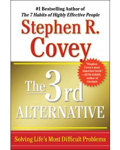 The 3rd Alternative: Solving Life's Most Difficult Problems (Hardcover)