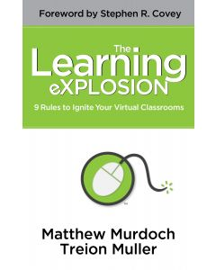 The Learning Explosion - 9 Rules to Ignite Your Virtual Classroom (Paperback)