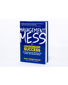 Management Mess to Leadership Success: 30 Challenges to Become the Leader You Would Follow (Hardcover)