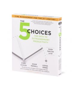 The 5 Choices: The Path to Extraordinary Productivity Abridged 2-CD Set