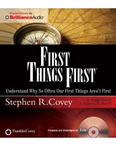 First Things First: Understand Why So Often Our First Things Aren't First (Audiobook, Unabridged)