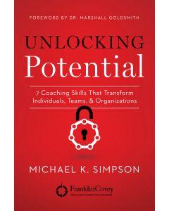 Unlocking Potential: 7 Coaching Skills That Transform Individuals, Teams & Organizations [Paperback]