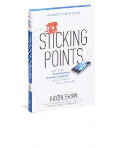 Sticking Points: How to Get 4 Generations Working Together in the 12 Places They Come Apart (Hardcover)